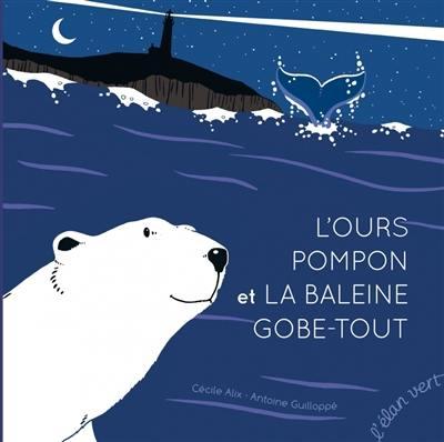 L'ours Pompon et la baleine Gobe-Tout