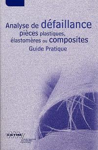 Analyse de défaillance pièces plastiques, élastomères ou composites