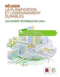 Réussir la planification et l'aménagement durables. Volume 4, Ecosystèmes dans les territoires