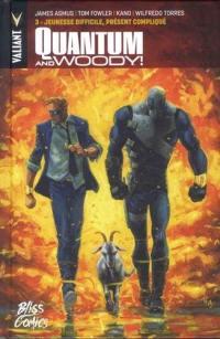 Quantum and Woody !. Volume 3, Jeunesse difficile, présent compliqué