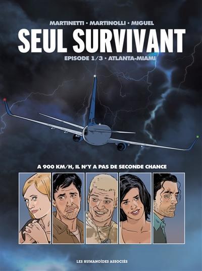 Seul survivant. Volume 1, Atlanta-Miami