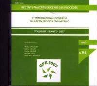 1rst international congress on green process engineering, Toulouse (France), 24-26 avril 2007