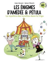 Les énigmes d'Amédée & Pétula. Volume 2, Le mystère des lunettes dans le frigo