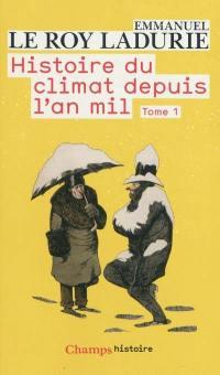 Histoire du climat depuis l'an mil. Volume 1,