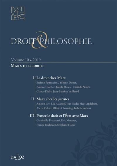 Droit & philosophie : annuaire de l'Institut Michel Villey. n° 10, Marx et le droit