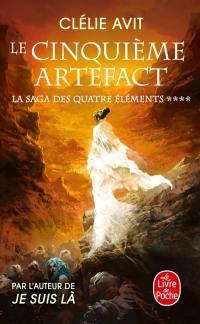 La saga des quatre éléments. Volume 4, Le cinquième artefact