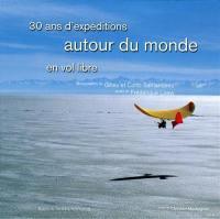 30 ans de voyages en ailes volantes autour du monde