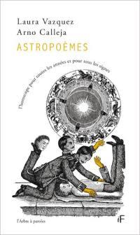 Astropoèmes : l'horoscope pour toutes les années et pour tous les signes