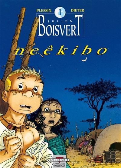 Julien Boisvert. Volume 1, Neêkibo