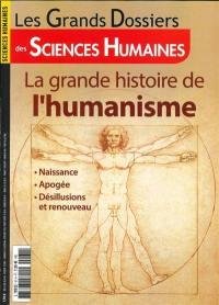 Grands dossiers des sciences humaines (Les). n° 61, La grande histoire de l'humanisme