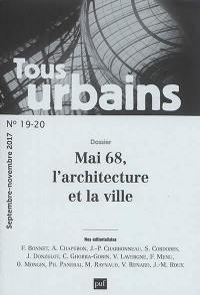 Tous urbains. n° 19-20, Mai 68, l'architecture et la ville
