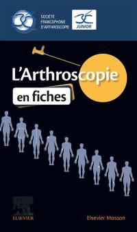 L'arthroscopie en fiches