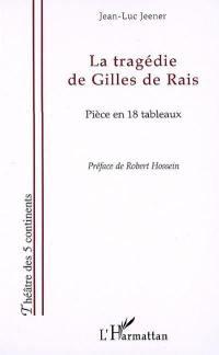 La tragédie de Gilles de Rais