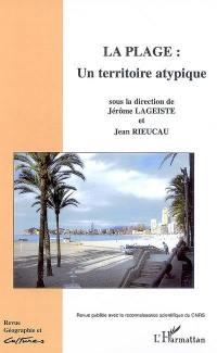 Géographie et cultures. n° 67, La plage, un territoire singulier