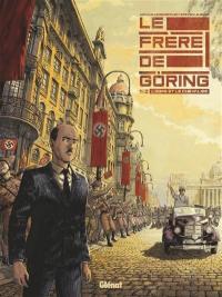 Le frère de Göring. Volume 1, L'ogre et le chevalier