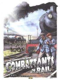 Combattants du rail. Volume 2, Des cheminots en enfer