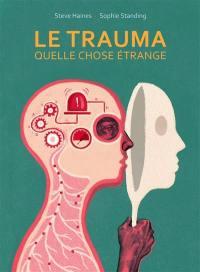 Le trauma, quelle chose étrange