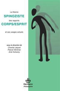 La théorie spinoziste des rapports corps-esprit et ses usages actuels
