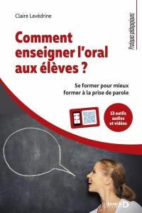 Comment enseigner l'oral aux élèves ?