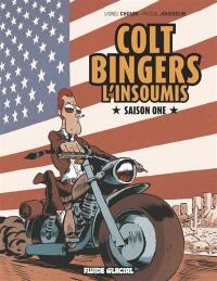 Colt Bingers, l'insoumis. Volume 1, Saison one