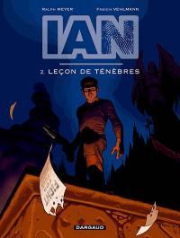 IAN. Volume 2, Leçon de ténèbres