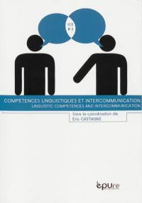 Compétences linguistiques et intercommunication = Linguistic competences and intercommunication