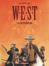 WEST. Volume 1, La chute de Babylone