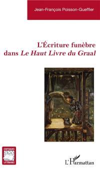 L'écriture funèbre dans Le haut livre du Graal