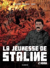 La jeunesse de Staline. Volume 2, Koba