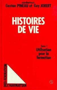 Les Histoires de vie. Volume 1, Utilisation pour la formation