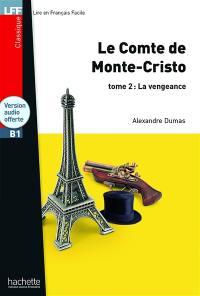 Le comte de Monte-Cristo. Volume 2, La vengeance