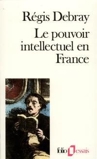 Le pouvoir intellectuel en France