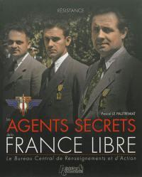 Les agents secrets de la France libre