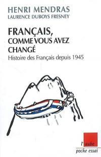 Français, comme vous avez changé
