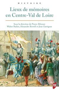 Lieux de mémoires en Centre-Val de Loire