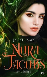 Nora Jacobs. Volume 2, Désirée