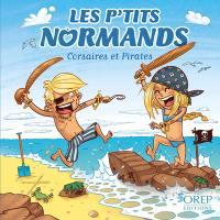 Les p'tits Normands. Volume 5, Corsaires et pirates