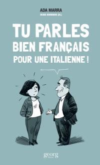 Tu parles bien français pour une Italienne