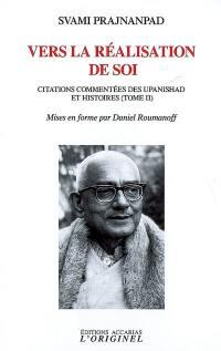 Citations commentées des upanisad et histoires. Volume 2, Vers la réalisation de soi