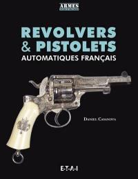 Revolvers & pistolets automatiques français