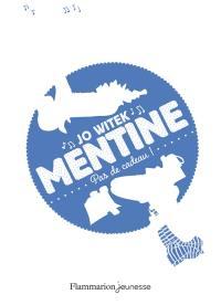 Mentine. Volume 3, Pas de cadeau !