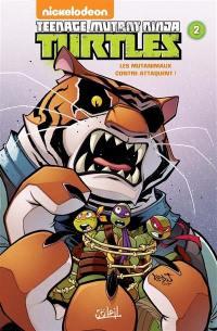 Teenage mutant ninja Turtles. Vol. 2. Les mutanimaux contre-attaquent !