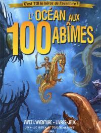 L'océan aux 100 abîmes