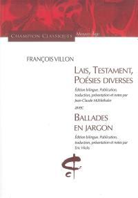 Lais, Testament, Poésies diverses; Ballades en jargon