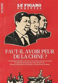 Le Figaro enquêtes, hors-série, Faut-il avoir peur de la Chine ?