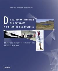 De la reconstitution des paysages à l'histoire des sociétés