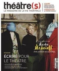 Théâtre(s) : le magazine de la vie théâtrale. n° 17, Ecrire pour le théâtre