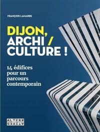 Dijon, archi-culture !
