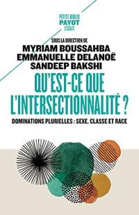 Qu'est-ce que l'intersectionnalité ? : dominations plurielles : sexe, classe et race