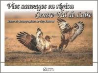 Vies sauvages en région Centre-Val de Loire
